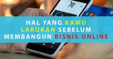 Hal yang Kamu Lakukan Sebelum Membangun Bisnis Online - Habib Hidayat