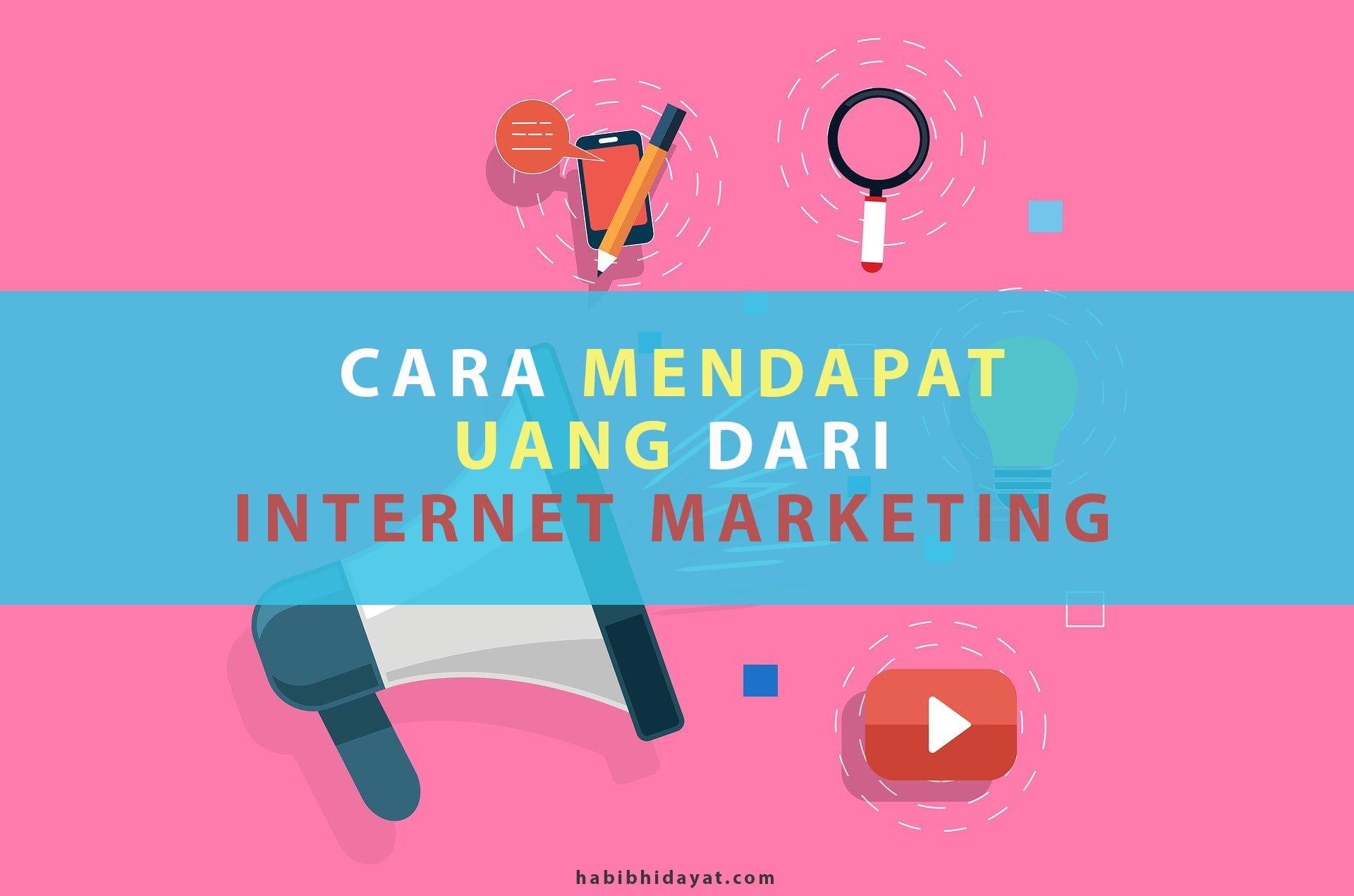 Inilah 5 Cara Mendapatkan Uang Dengan Internet Marketing