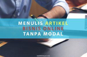 Menulis Artikel Bisnis online tanpa Modal