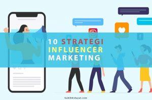 10 Strategi Influencer Marketing yang Perlu Anda Ketahui