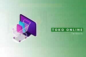6 Toko Online Terbaik 2021 Di Indonesia