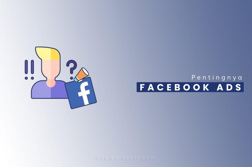 Alasan Kenapa Beriklan di Facebook Ads?