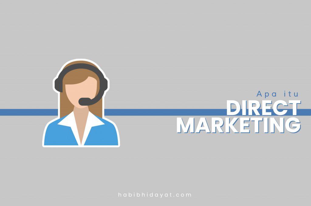 Apa itu Direct Marketing? Manfaat dan Contoh