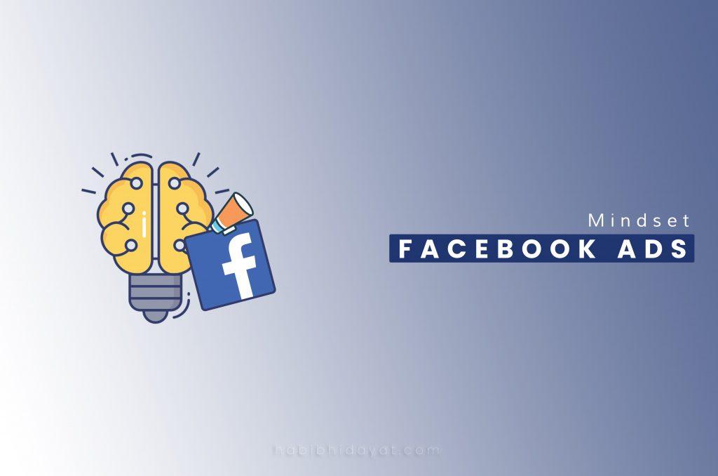 Mindset dalam Beriklan di Facebook Ads