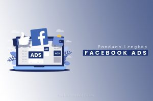 Tutorial Panduan Lengkap Cara Membuat Facebook Ads