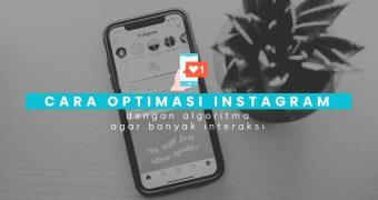 Cara Optimasi Instagram dengan Algoritma agar Banyak Interaksi