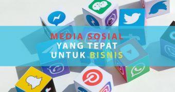 Media Sosial yang Tepat Untuk Bisnis