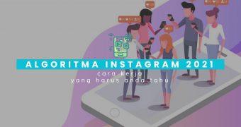 Mengetahui Cara Kerja Algoritma Instagram 2021