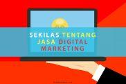 Sekilas Tentang Jasa Digital Marketing