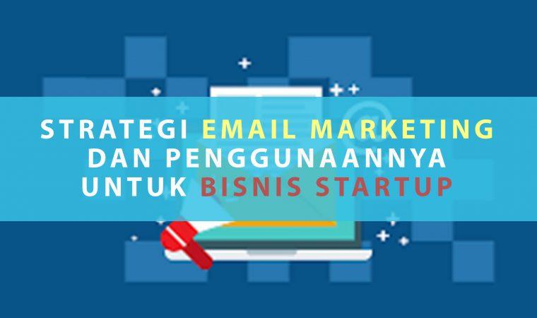 Strategi Email Marketing dan Penggunaannya untuk Startup