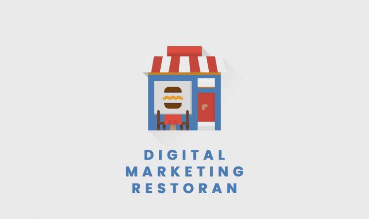 Strategi Sukses Digital Marketing Untuk Bisnis Restoran