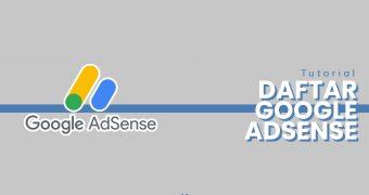 Tutorial Cara Daftar Google Adsense Mudah untuk Pemula