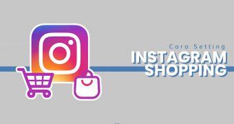 Tutorial Cara Setting Instagram Shopping (Tag Produk)